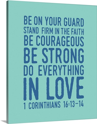 1 Corinthians 16:14 - Scripture Art in Blue and Teal