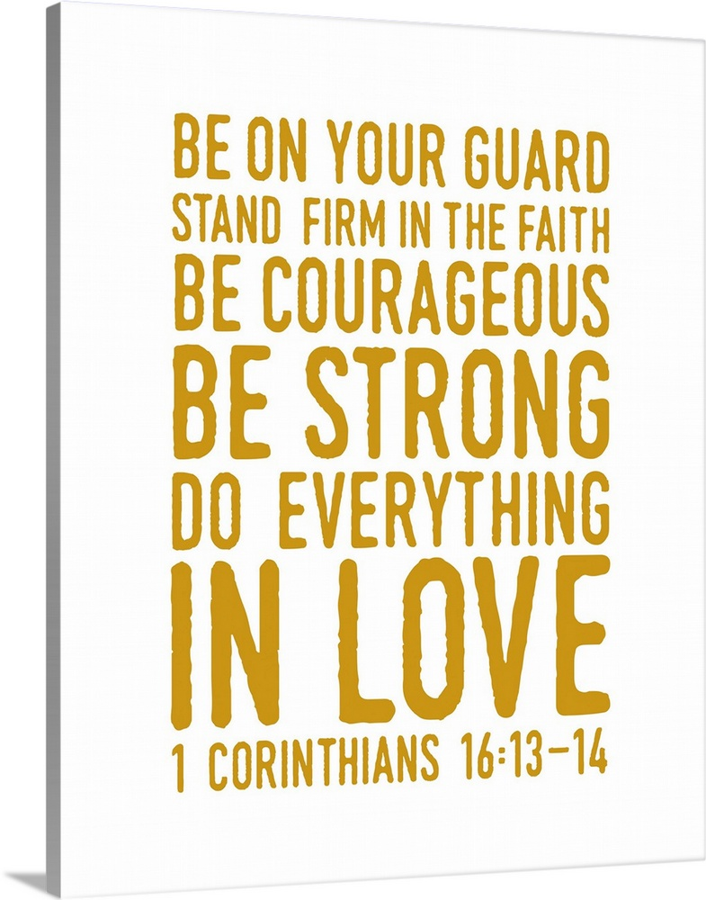 1 Corinthians 16 14 Scripture Art In Gold And White Wall Art Canvas Prints Framed Prints Wall Peels Great Big Canvas