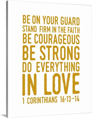 1 Corinthians 16:14 - Scripture Art in Gold and White