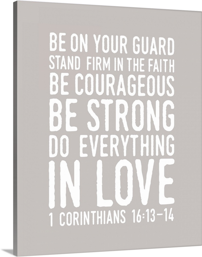 1 Corinthians 16 14 Scripture Art In White And Grey Wall Art Canvas Prints Framed Prints Wall Peels Great Big Canvas