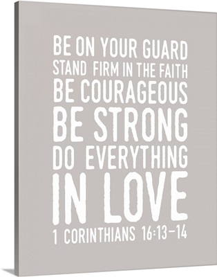 1 Corinthians 16:14 - Scripture Art in White and Grey