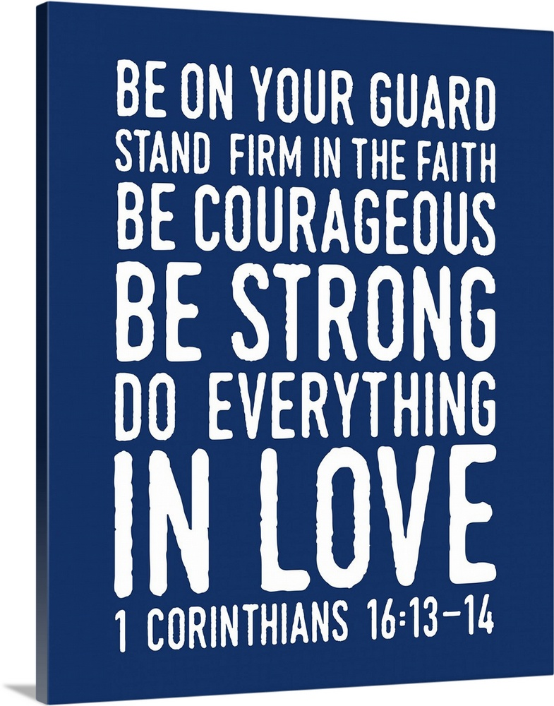 1 Corinthians 16 14 Scripture Art In White And Navy Wall Art Canvas Prints Framed Prints Wall Peels Great Big Canvas