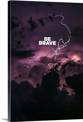 Be Brave - Motivational
