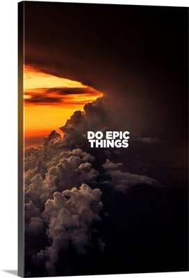 Do Epic Things - Motivational