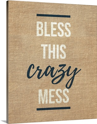 Family Quotes - Bless This Crazy Mess