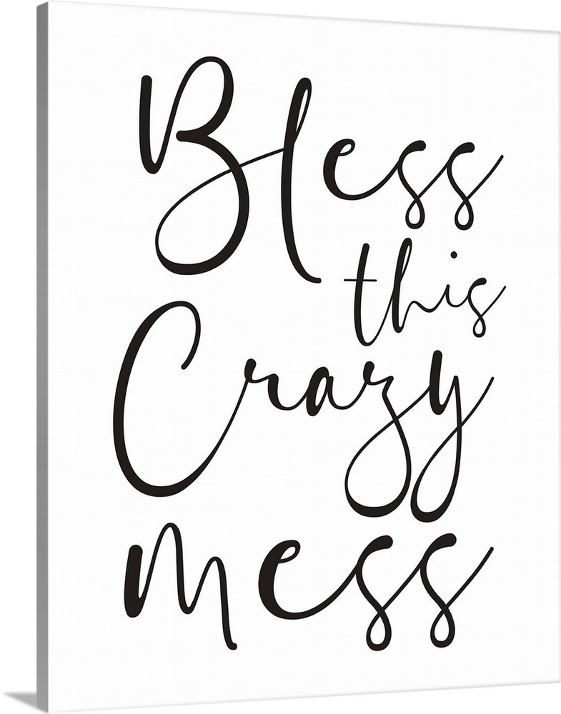 Family Quotes Bless This Crazy Mess Wall Art Canvas Prints Framed Prints Wall Peels Great Big Canvas
