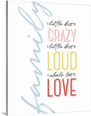 Family Quotes - Crazy Loud Love