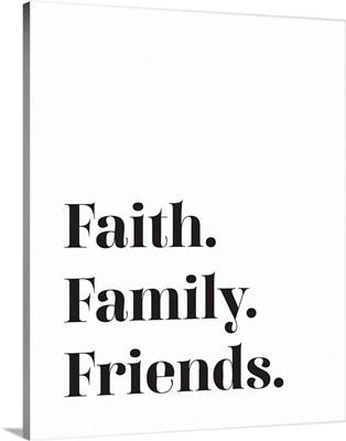 Family Quotes - Faith Family Friends