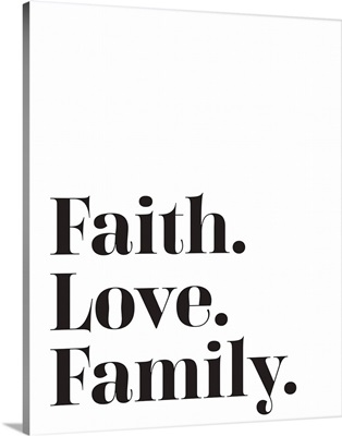 Family Quotes - Faith Love Family