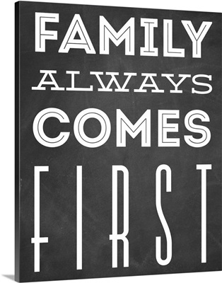 Family Quotes - Family Always Comes First