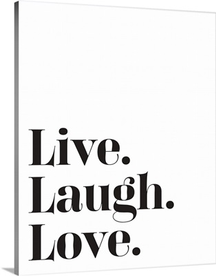 Family Quotes - Live Laugh Love