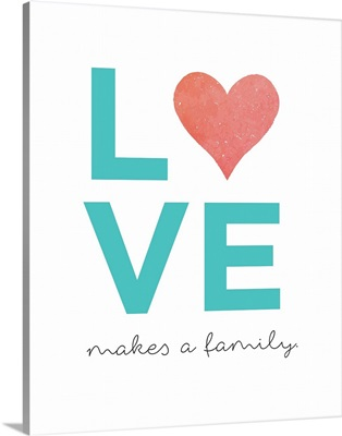 Family Quotes - Love Makes A Family