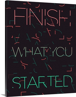 Finish What You Started - Neon Motivational Typography