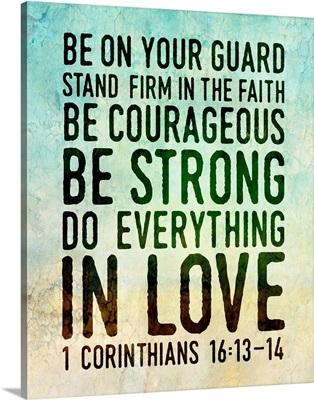 Handlettered Bible Verse - Corinthians 1613-14