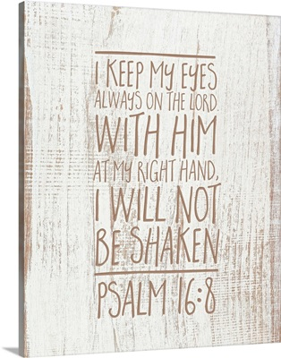 Handlettered Bible Verse - Psalm 16:8
