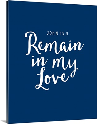John 15:9 - Scripture Art in White and Navy
