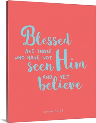 John 20:29 - Scripture Art in Teal and Coral