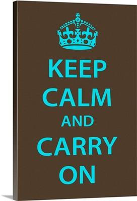 Keep Calm Wall Art [Turquoise on Dark Brown]