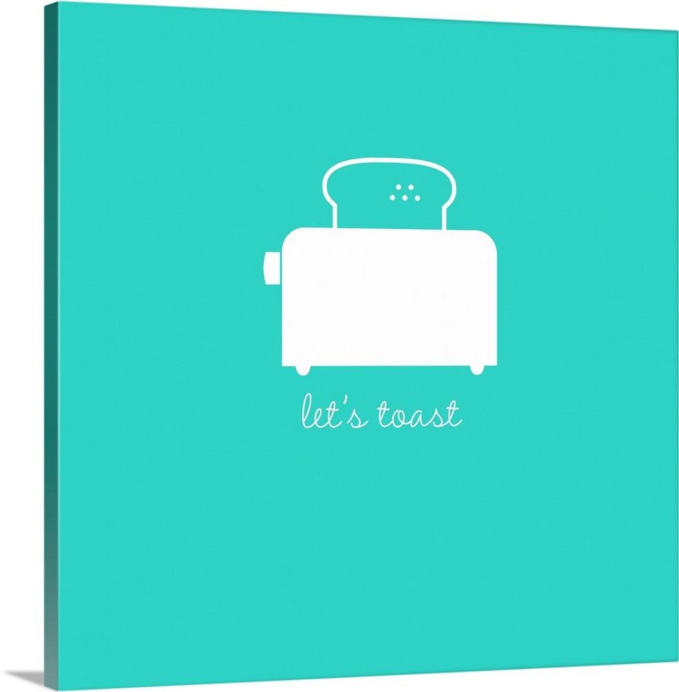 Let S Toast Minimalist Retro Kitchen Art Wall