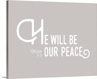 Micah 5:5 - Scripture Art in White and Grey