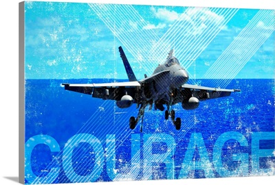 Motivational Grunge Poster: Courage. An F/A-18C Hornet approaches the flight deck