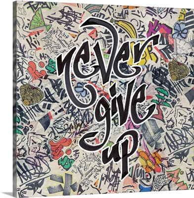 Never Give Up - Urban Inspiration