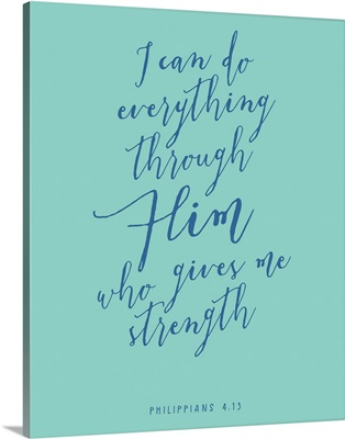 Philippians 4:13 - Scripture Art in Blue and Teal