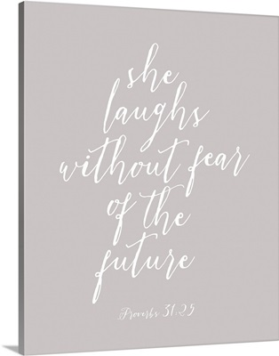 Proverbs 31:25 - Scripture Art in White and Grey
