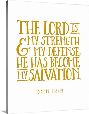 Psalm 118:14 - Scripture Art in Gold and White