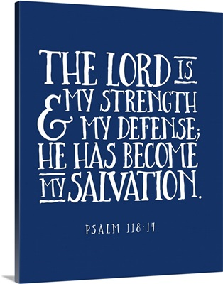 Psalm 118:14 - Scripture Art in White and Navy
