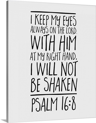 Psalm 16:8 - Scripture Art in Black and White