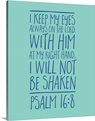 Psalm 16:8 - Scripture Art in Blue and Teal