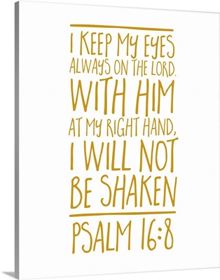 Psalm 16:8 - Scripture Art in Gold and White