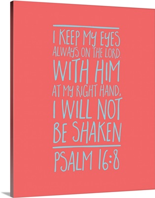 Psalm 16:8 - Scripture Art in Teal and Coral