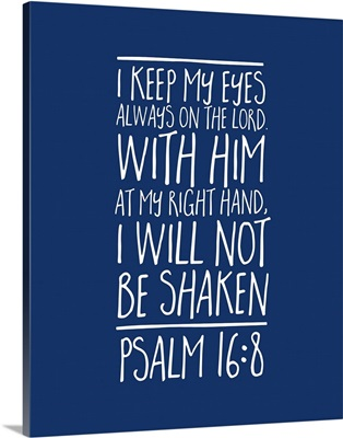 Psalm 16:8 - Scripture Art in White and Navy