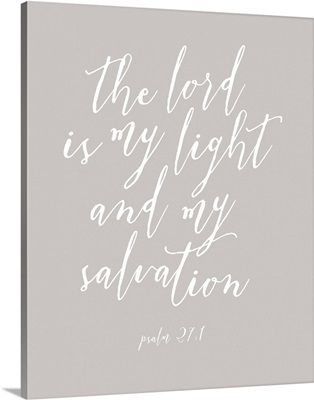 Psalm 27:1 - Scripture Art in White and Grey