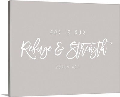 Psalm 46:1 - Scripture Art in White and Grey