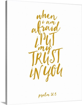 Psalm 56:3 - Scripture Art in Gold and White