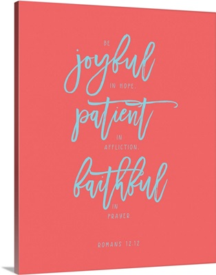 Romans 12:12 - Scripture Art in Teal and Coral