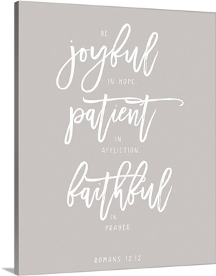 Romans 12:12 - Scripture Art in White and Grey