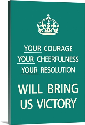 Your Courage...Will Bring Us Victory