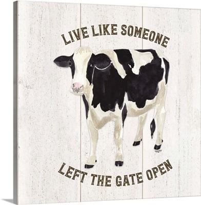 Farm Life Cow Live Like Gate