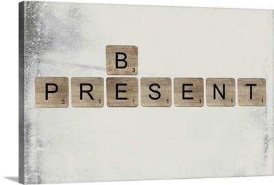 Be Present II