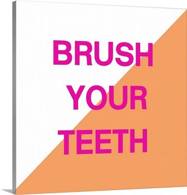 Brush Your Teeth Orange