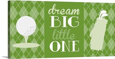 Golf Dream Big Green