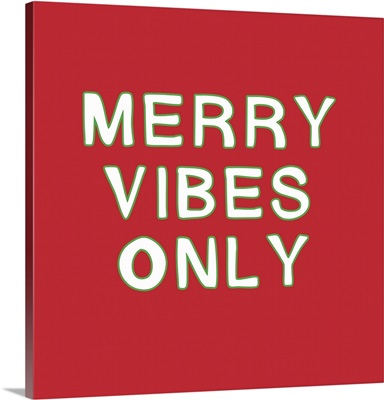 Merry Vibes Only