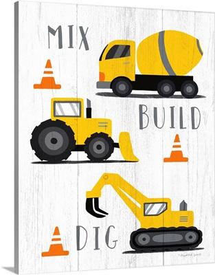 Mix, Build, Dig
