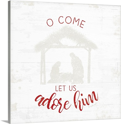 O Come Let Us Adore Him - Red