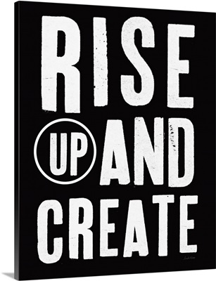 Rise Up and Create