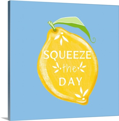 Squeeze the Day II
